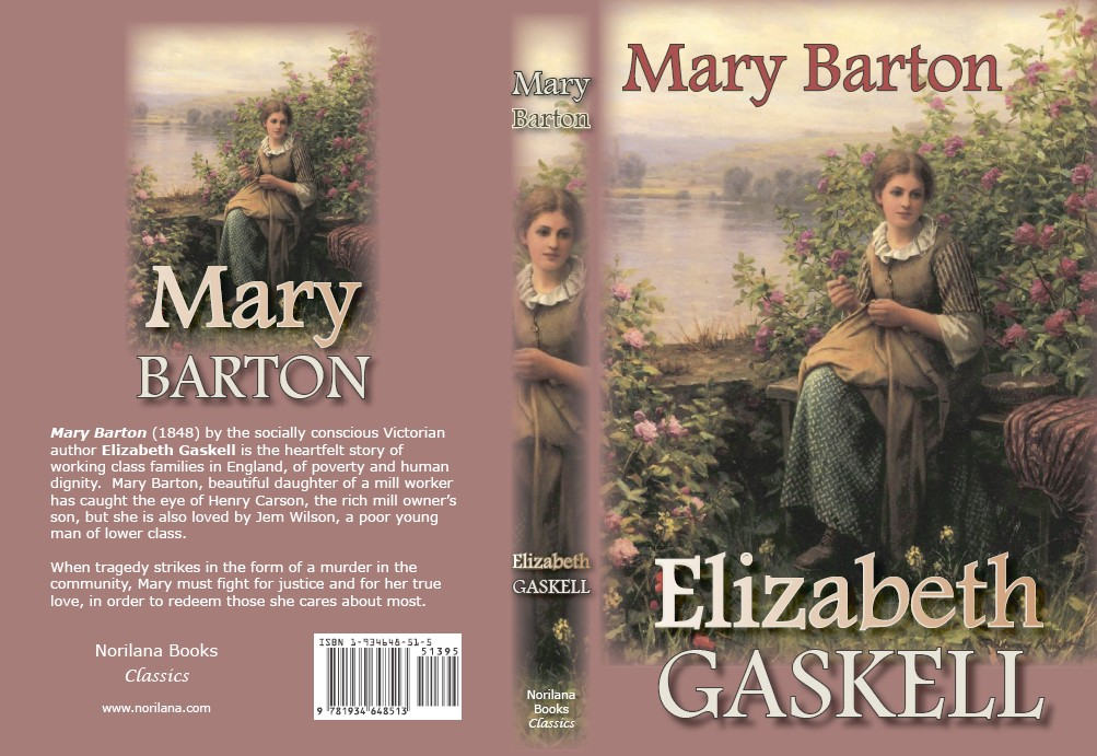 "a research on elizabeth gaskells novel mary barton The mary barton is one of the elizabeth gaskell's ""manchester"" novel frankenstein although a truly captivating and powerful novel, mary shelly's."